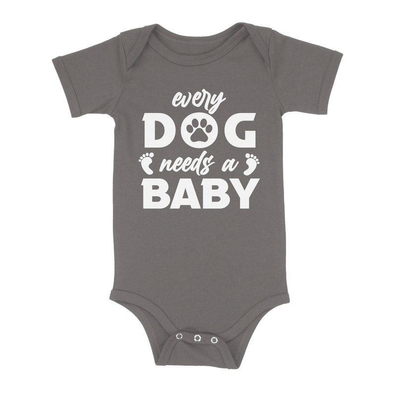 Every Dog Needs A Baby Great Gift Idea Baby Shower Expecting New Parents Pet Friendly Paws Kisses Family Pet Best Friends Baby Onesie