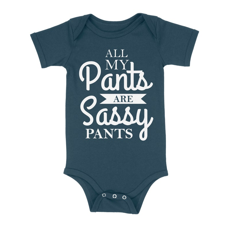 All My Pants Are Sassy Pants Cute Gift Idea Adorable Loud Talker Vocal Baby Bubbly Outgoing New Parents Cool Parent Zingers Baby Onesie