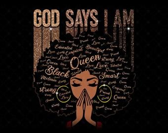 Black Queen God Says I Am svg, Black Queen Dripping, Black Melanin, Black Lives Matters, Black Pride, Sublimation Designs, Digital Downloads
