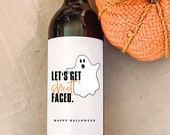 Let 39 s get sheet faced, You 39 ve Been Boozed, Halloween Wine Label, Halloween Party Favor, Halloween Gifts, Funny Wine Label, Gift for her him
