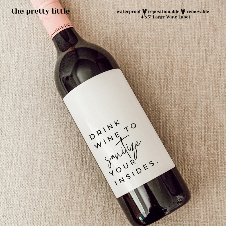 Drink Wine to Sanitize Your Insides Funny Wine Labels Global Pandemic Gifts