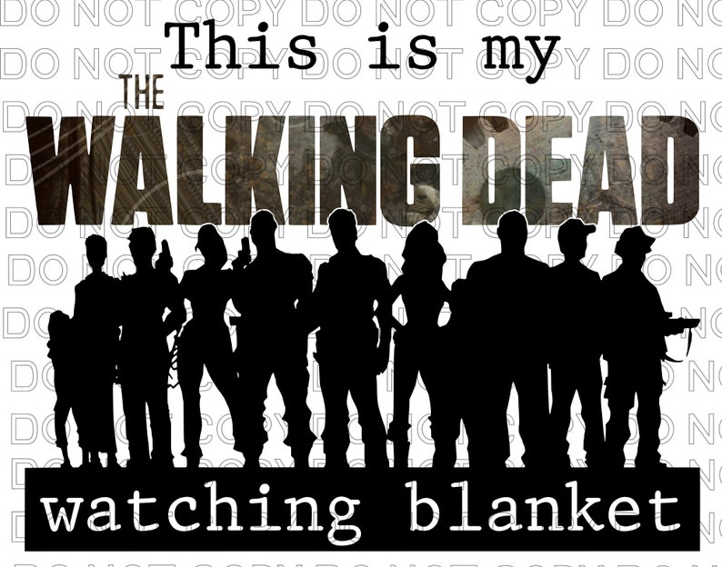 This is My Walking Dead Watching Blanket Ready to Print Dye Sublimation Transfer