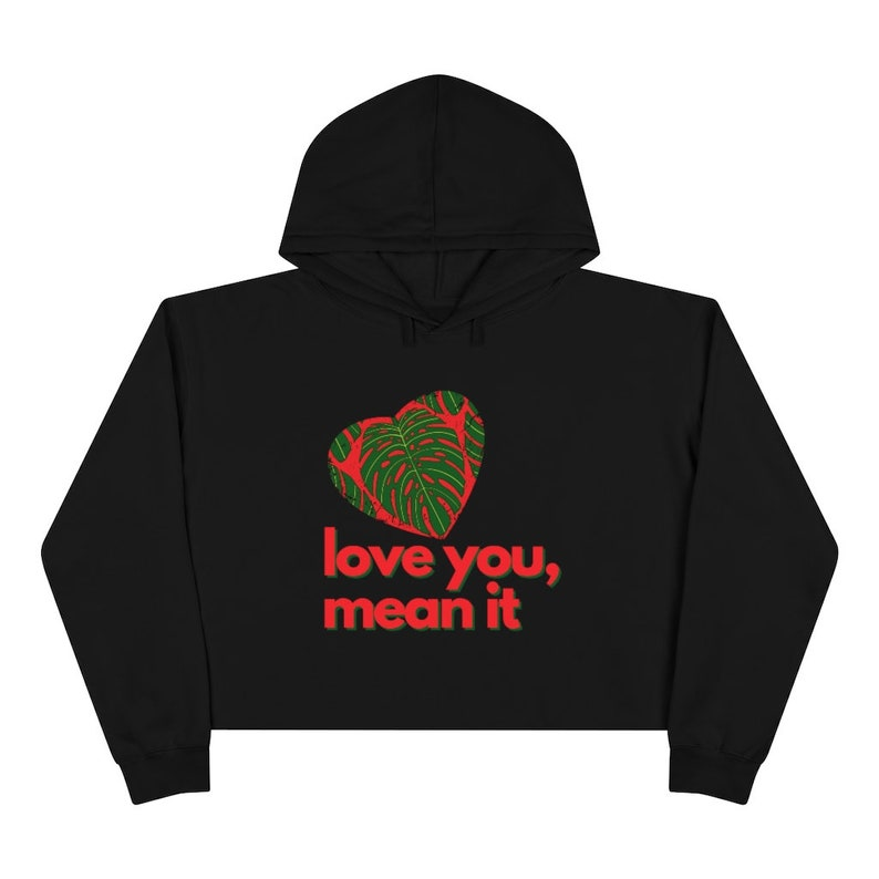 Love You Mean It Inspired by Ginny and Georgia Crop Hoodie