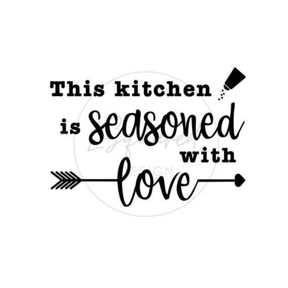 This Kitchen Is Seasoned With Love Svg Cut File For Cricut Etsy