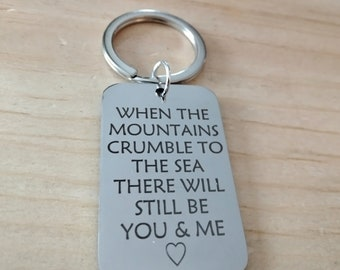 You And Me Key Chain, When The Mountains Crumble To The Sea There Will Still Be You And Me, Couples, Wedding Favors