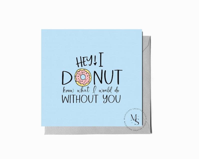 Printable Donut Card Friendship Card Anniversary Card image 0
