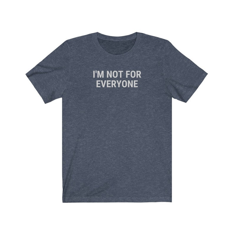 I/'m Not For Everyone Shirt