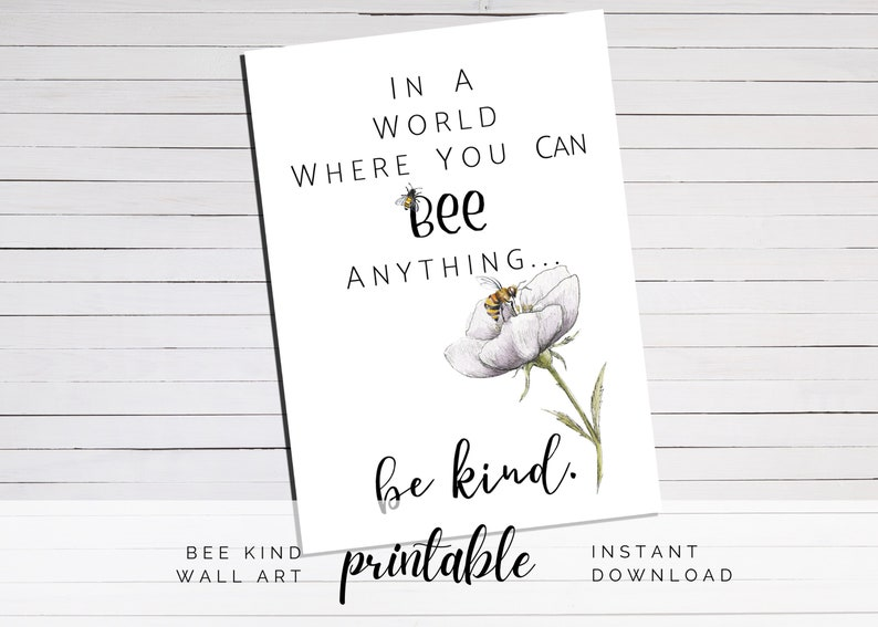 Be Kind Wall Art Printable In A World Where You Can BEE image 1