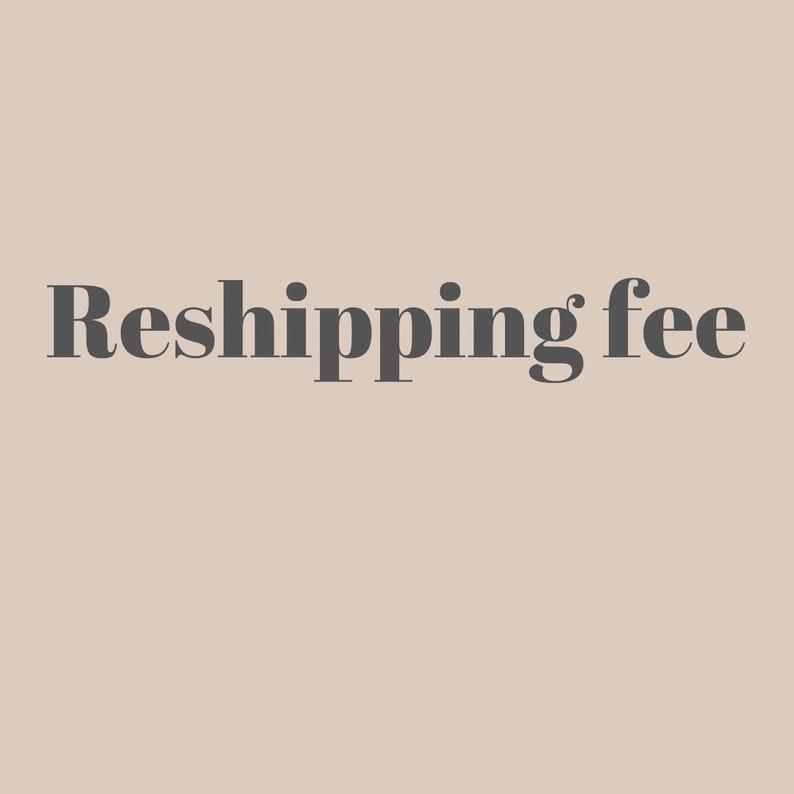 RESHIPPING FEE