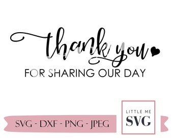 Wedding svg, thank you for sharing our day, thank you svg, wedding svg, personalized wedding design