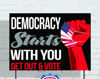 democracy starts with you get out and vote
