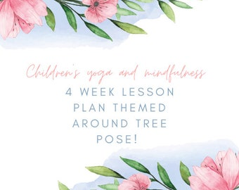 Four week lesson Plan for Children's Yoga and mindfulness Teachers. 4 plans. Themed around Tree pose, Nature, Planet earth