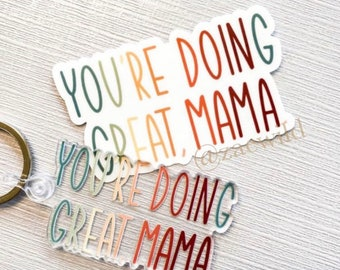 You're doing Great, Mama Keychain And Sticker, Mothers Day Gift, Gift For Mother, Gift For Parents, Keychain Gift, Sticker and Keychain