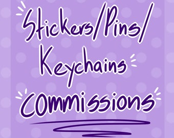 Commission products! || commissions || Personalized || stickers || Pins || Keychains