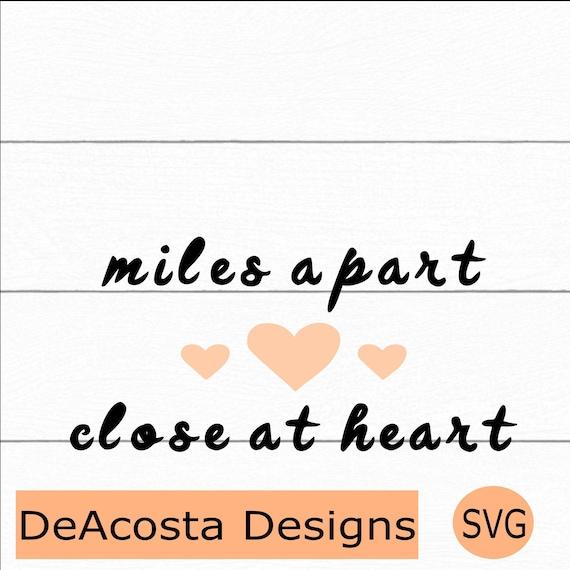 Miles Apart Close at Heart svg; Quarantine svg; Pandemic svg; 2020 svg; Long distance svg; Love svg; Cut File for Cricut /& Silhouette
