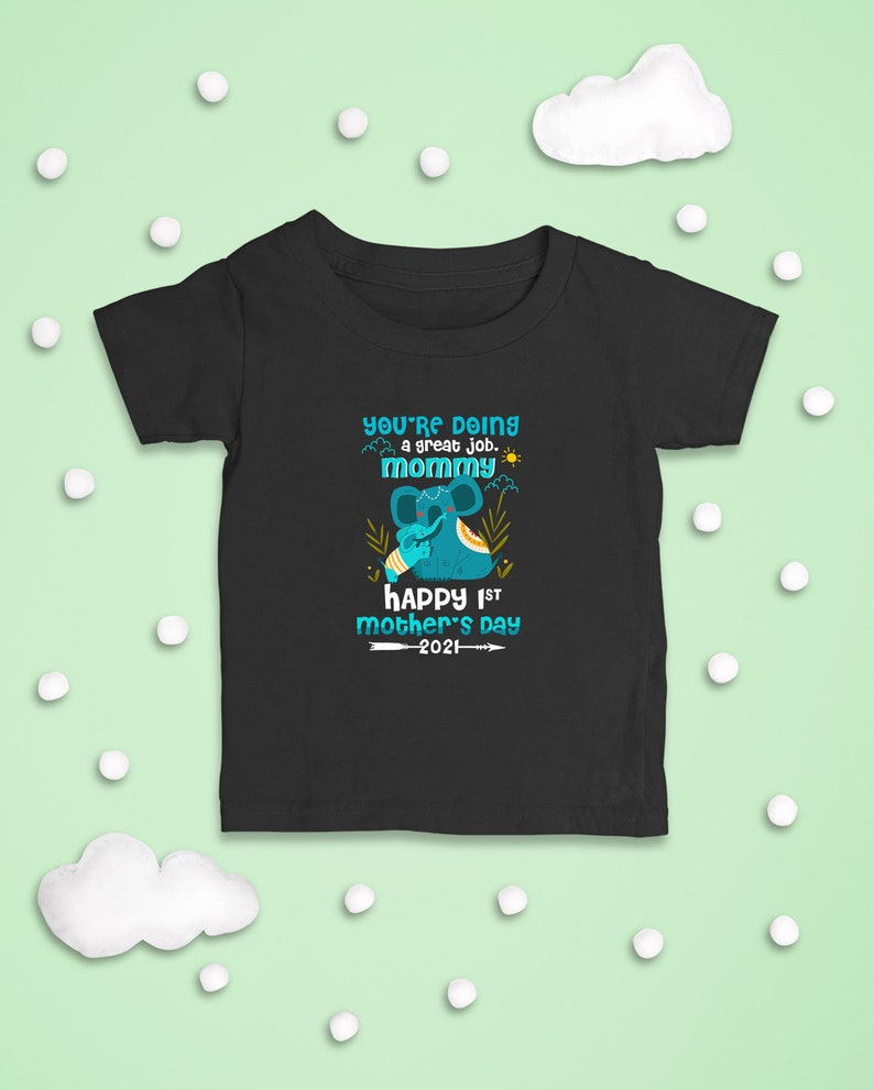 You/'re/' Doing A Great Job Mommy Mommy Baby Outfit First Mothers Day Newborn Baby Bodysuit Elephants Happy 1st Mothers Day 2021 Onesie