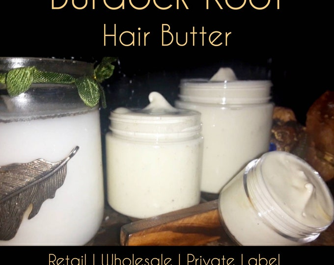 Bulk Burdock Root Hair Butter w/ Basil | Private Label Burdock Root Basil Hair Butter | Vitamin A | Heal Dry Itchy Scalp | Rid of Dandruff