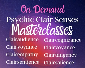 On-Demand Psychic Development Masterclasses for Clairaudience, Clairvoyance, Claircognizance & Clairsentience with Psychic Medium Ms. Sarah