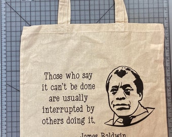 James Baldwin Quote tote (Those who say it can't be done)