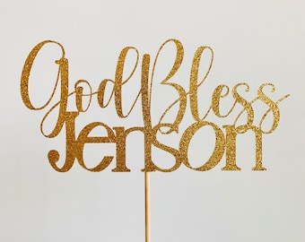 God Bless Personalized Cake Topper, Baptism Cake Topper, Christening Cake Topper, Personalize Dedication Cake Topper, God Bless Decorations