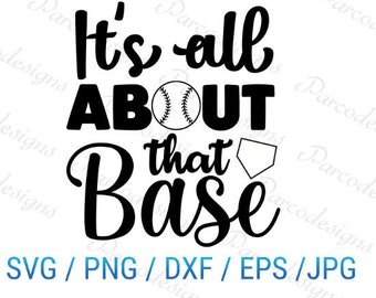 All About That Base - Svg, Png, Dxf, Eps, Jpg