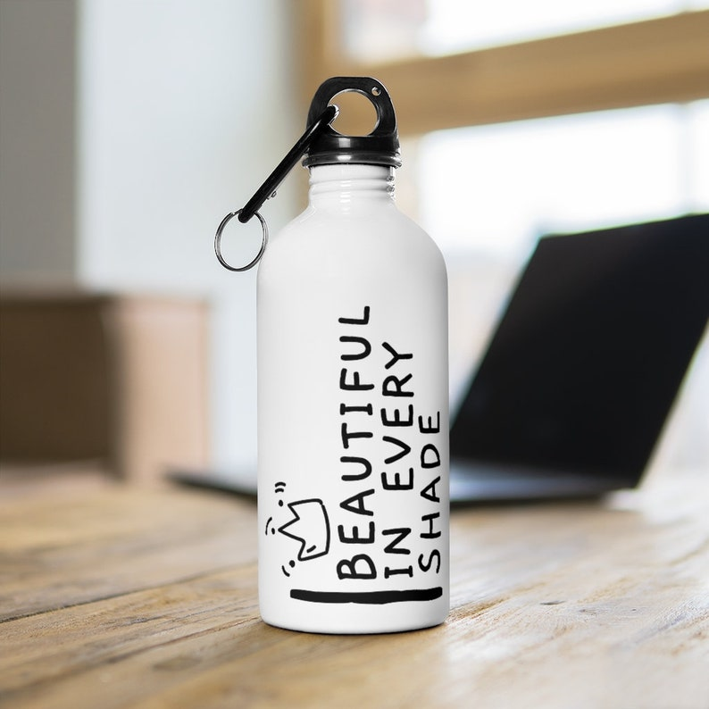 Beautiful In Every Shade Stainless Steel Water Bottle
