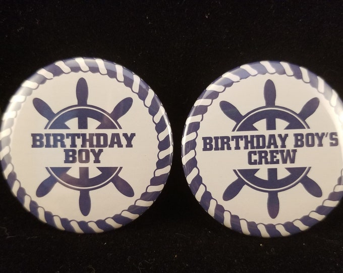 2.25 inch pin back buttons, nautical theme boys birthday pins, ship wheel birthday party pins, birthday crew pins, boat themed birthday pins