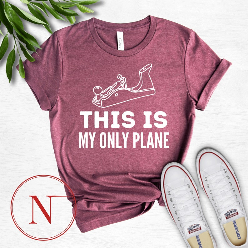 This Is My Only Plane Written T-Shirt  Funny Wood Working Hand Plane  Wood Planner  Father/'s Day Gift  Family T-shirt