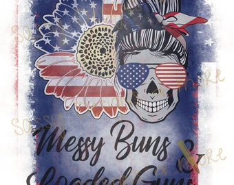 Messy buns & loaded guns png - sublimation digital download