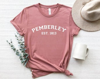 Pemberley Shirt, Quotes Shirt, Pemberley Est 1813, Bookish Gift Shirt, Jane Austen Shirt, Pride and Prejudice, Elizabeth Bennet Gift