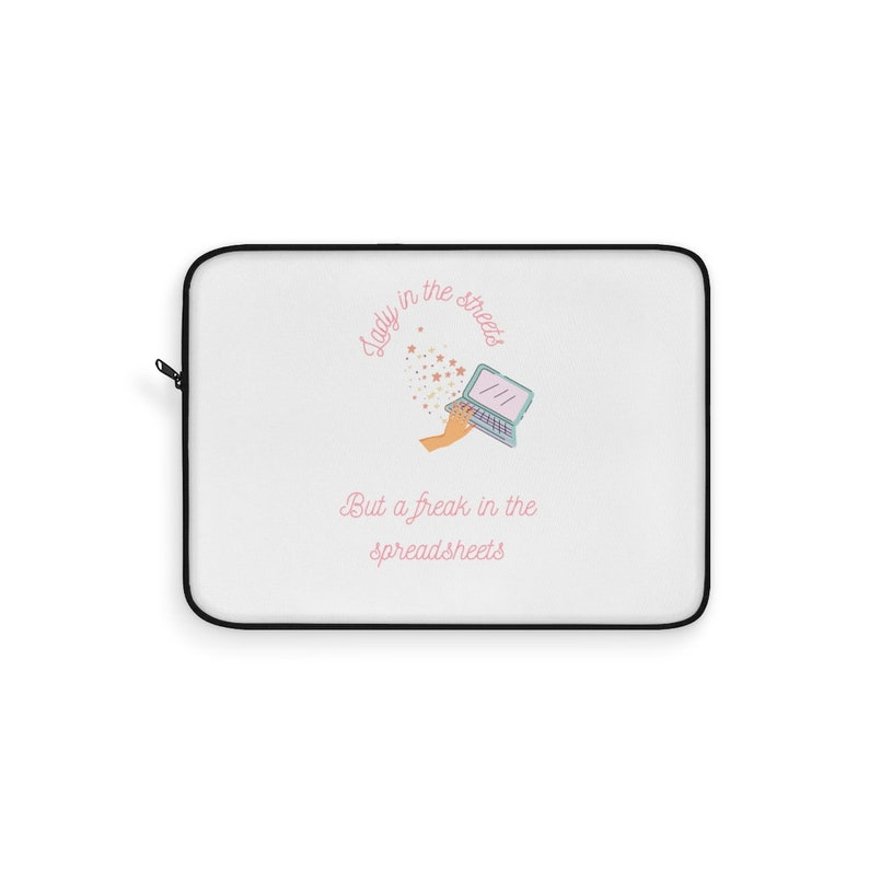 Lady in the streets but a freak in the spreadsheets Laptop Sleeve