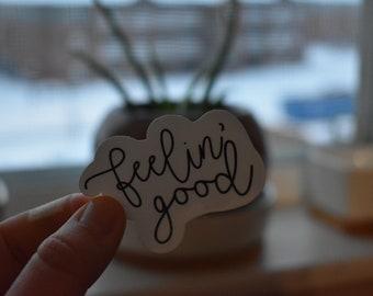 Feelin good' sticker