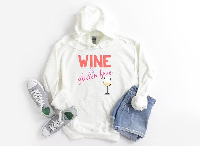 Wine is Gluten Free Hoodie Coeliac Hoodie Celiac Hoodie image 0