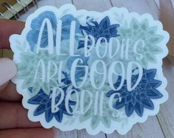 All Bodies are Good Bodies Floral Sticker/ Quote Sticker/ Waterproof Sticker/ Sticker Pack/ Aesthetic Sticker/ Stickers for Hydroflask
