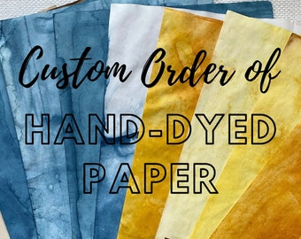 Custom Order of Hand-Dyed Indigo or Turmeric Paper