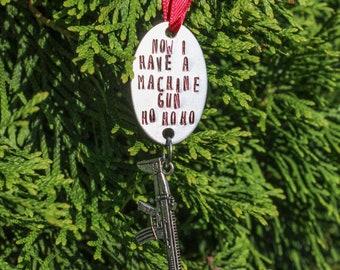 Now I Have a Machine Gun HO HO HO Hand Stamped Ornament