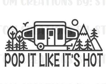 Pop it like its hot - Vinyl Decal -Personalize - Car - RV - Pop Up - 5th - Camper - Tent - Tire Cover - Sticker