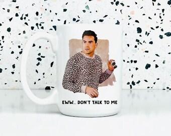 Ew David Rose Funny Mug   Shitts Creek Gifts   Shitts Creek Mug   Moira Alexis   Personalized Mug   Shitts Creek Fan, Ew Don't Talk To Me