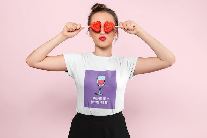 Friend Gifts Wine Lover T-Shirt Galentine Gift Idea Women Moms Wife Funny Valentine/'s Day Graphic Tee Wine is My Valentine Tshirt