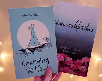 """Signed Poetry Book Bundle   Poetry Books by Shelby Leigh (""""changing with the tides"""" and """"It Starts Like This"""")"""