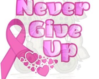 Never give up Breast Cancer Awareness SVG PNG Instant Digital Download