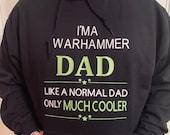 WARHAMMER DAD Hoodie - I'm a Warhammer Dad Only much cooler - 40K Warhammer  - Gift for Dad - Present for DAD - 40K