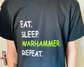 Eat Sleep WARHAMMER Repeat T-Shirt - Warhammer T Shirt -Gift for Dad - Cool Dad