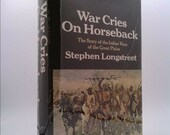 War Cries on Horseback The Story of the Indian Wars of the Great Plains