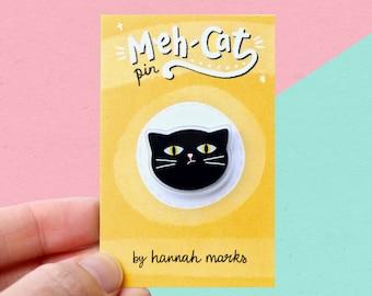Meh-Cat Acrylic Pin - Cat Badge - Cat Pin