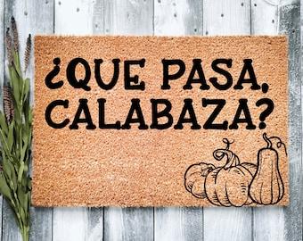 Que Pasa Calabaza, Pumpkin Doormat, What's Up Pumpkin Doormat, Welcome Mat, Spooky Season, Halloween Doormat, Spanish Doormat