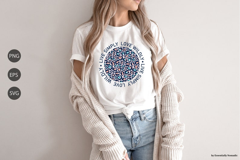 Leopard Print Svg,Live Simple Love Wildly,Quote Inspirational Svg for Cricut,EPS DXF File,Sublimation Png Designs Downloads,Tshirt Graphic