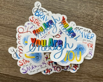 You Are Enough   Water Resistant Glossy Die Cut Sticker   Positivity Inspired Design