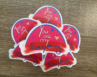 You Are My Everything   Water Resistant Glossy Die Cut Stickers  
