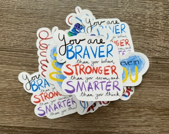 You are Brave, Strong, & Smart   Water Resistant Glossy Die Cut Sticker   Positivity Inspired Design